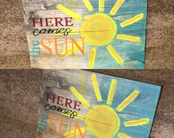 Here Comes The Sun wooden sign