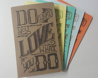 Do What You Love, Love What You Do Cahier Style Hand-Printed, Hand-Stitched Notebooks