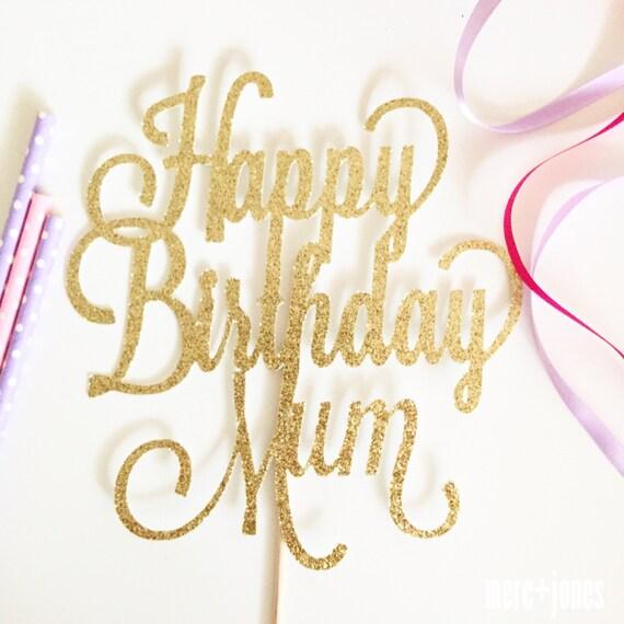 Happy Birthday | Happy Birthday Mum | Cake Topper | Glitter Cake Topper | Happy Birthday Topper
