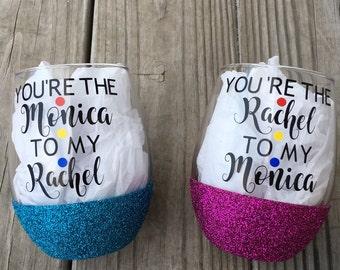 Friends Wine Glass, You're the Rachel to my Monica, You're the Monica to my Rachel, Friends TV Show, Glittered Wine Glass, 21oz Wine Glass