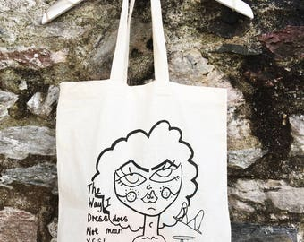 The way I dress does not mean yes - screen printed organic cotton tote