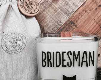 Soy Candles - Bridesman - Bridesman Gift - Bridesman Candle - Will You Be My Bridesman -  Wedding Party Favors -