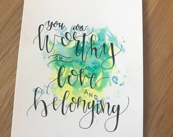Wall Art - You are worthy of love and belonging