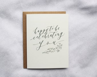 Happy To Be Celebrating You - Birthday / Friend / Graduation / Congratulations / Botanical Card