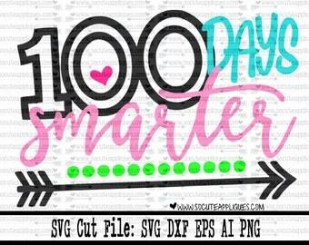 SVG, DXF, EPS Cut file 100 days smarter School svg, Back to school cut file socuteappliques, silhouette cut file, cameo file, scrapbook file