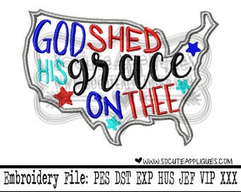 4th of July Embroidery design 5x7 6x10 God shed his grace on thee, red white & blue, american, Independence Day, socuteappliques, patriotic