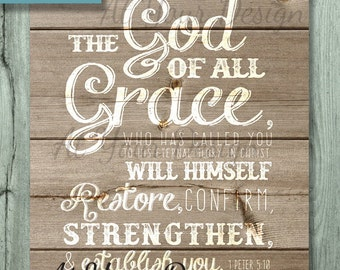 """DIGITAL DOWNLOAD ...The God of all grace will restore comfort strength establish you -- 1 Peter 5.10 (ESV)  Sizes: 8""""x10"""" and 1 with bleed"""
