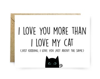 Valentine's Day Card - Funny Greeting Card, Greeting Card, Cat Lover - Valentines Day Card - I Love You - Card Sarcastic Cute Love Cat