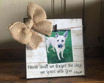 Pet Picture Frame, Never Shall We Forget The Days We Spent With You, Dog Memorial Frame, Thinking of You Gift