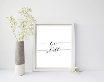Be Still Print or Printable, Minimalist Print, Be Still Inspirational, Motivational, Typography Wall Art, Monochromatic Art, Black and White