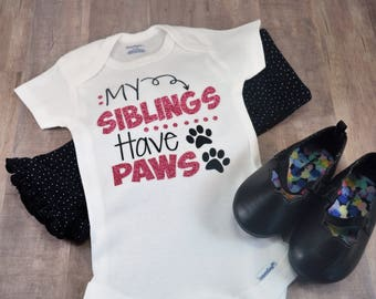 My Siblings Have Paws Funny Baby One Piece Dog Coming Home Birthday Shower Gift Toddler Shirt Creeper Paw Doggy Girl Boy Newborn Tee
