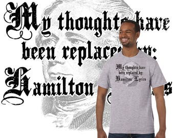 Alexander Hamilton T-Shirt. The musical has been all the rave for the past few years. My thoughts have been replaced by Alexander Hamilton.