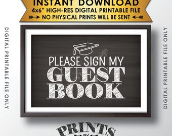 "Graduation Sign Please Sign My Guestbook Sign the Guest Book Sign, Graduation Party Sign, 4x6"" Chalkboard Style Printable Instant Download"