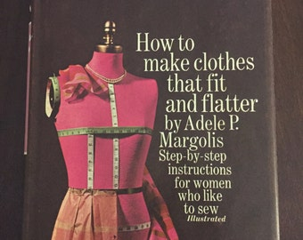 How to Make Clothes That Fit and Flatter, 1969 vintage sewing book