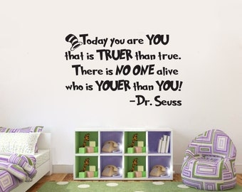 Today you are you that is truer than true Dr. Seuss Vinyl Wall Decal Sticker