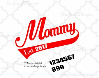 Mommy Established, Mothers Day SVG, Est. Shirt, Gift, SVG, Dxf,Ai,Eps, printable PNG Vector Art, Cricut Files, Silhouette, Digital Cut Files