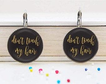 Earrings - don't touch my hair  - funny mismatched charming earrings - jewelry and accessories - word pendants