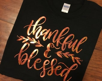 Thankful & Blessed Shirt - Adult Sizes