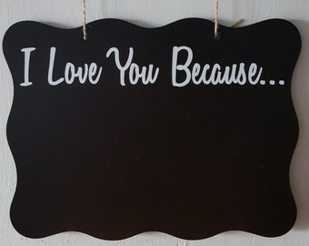 I Love You Because Chalkboard Hanging Sign, Love Sign, Family Sign