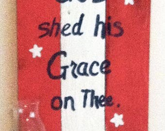Patriotic Sign - Bible Verse - Christian - Religious - God Shed His Grace on Thee Sign - Birthday Gift - Religious Gift - 4th of July Gift