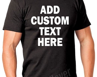 Add Your Own Custom Text T-Shirt, Customization shirts, Custom shirt, Add your own text here, Company shirt