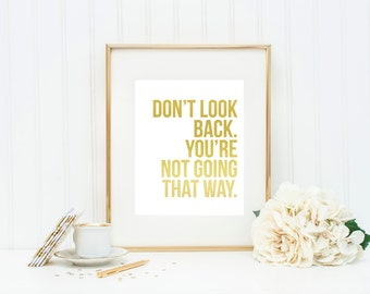 Don't Look Back Gold Foil Print - Inspirational Quote - Real gold foil wall art - 10 different foil colors