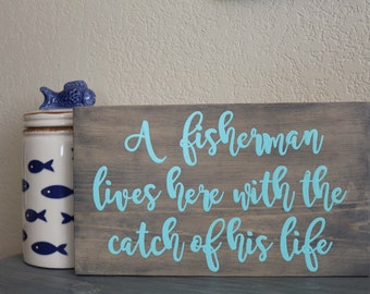 A Fisherman Lives Here With The Catch of His Life Rustic Wood Beach Sign