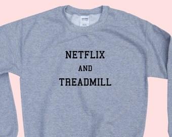 Netflix and Treadmill - Crewneck Sweatshirt
