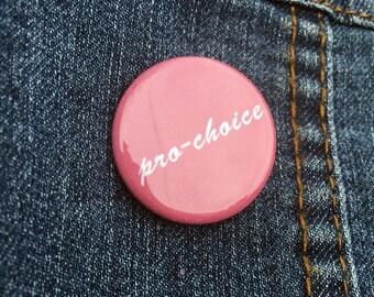Pro-choice Pin Badge - Feminist Pins - Pro-choice Pinback Buttons - Pro-choice Badges - Feminist Button