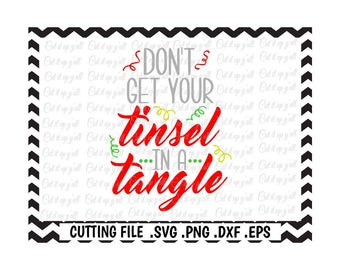 Don't Get Your Tinsel in a Tangle Svg-Dxf-Png-Eps, Cutting Files for Silhouette Cameo/Cricut and Many More.