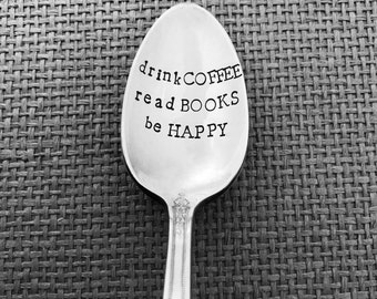 drink COFFEE read BOOKS be HAPPY Spoon, Hand Stamped Coffee Spoon, Vintage, Silverplate, Custom, Personalized, Gift, Present, Best Friend