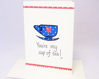 You're my cup of tea, tea cup card, valentine card, tea lover gift, card for boyfriend, tea birthday card, my cup of tea, tea cup card