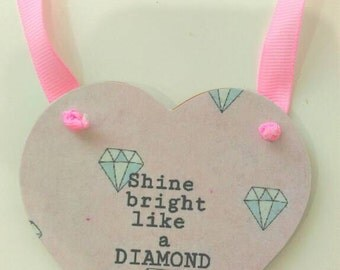 Shine bright like a diamond, keepsak, positive quote gift, pink heart, pink ribbon, gift for her, bedroom decor, nursery decor, Valentine's
