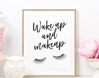 Vanity Decor, Wake Up and Makeup, Glamour Quote, Glamour Decor, Bedroom Wall Decor, Inspirational Print, Printable Glamour, Makeup Art