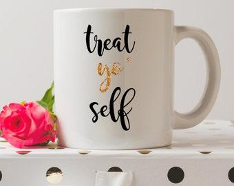 Treat Yo' Self Mug | Treat Yourself | Parks And Recreation Mugs | Funny Mugs | Coffee Mug | Funny Quote | Tv Show Mugs | Lil Sebastian |