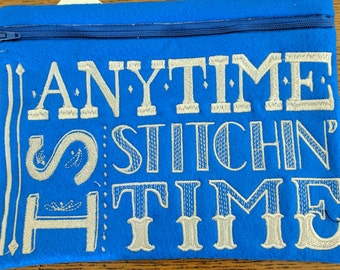 Anytime Is Stitchin' Time Embroidered Zippered Felt Bag