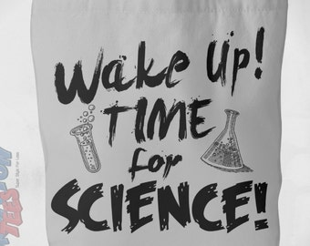 "Wake Up Time for Science Bag - Funny Geek Bag - 18x18"" Science Tote Bag - Nerdy Tote Bag in 11 Colors - Perfect Geek Gift for Her (NKT1TB)"