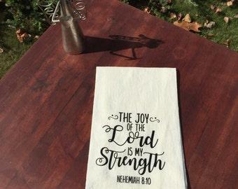 The Joy of the Lord is my Strength flour sack tea towel