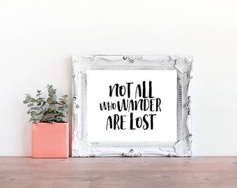 Not All Who Wander Are Lost, Printable Art, Travel Quote, Inspirational Print, Instant Download,Typography Art, Home Decor, Wall Art