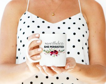 Nevertheless she persisted mug, she persisted mug, nevertheless mug, she was warned mug, feminist coffee mug, feminist mug, feminist gift