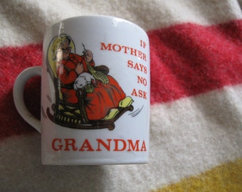 coffee cup If Mother says No Ask Grandma.  made in  Japan  free shipping u s a