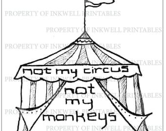 Not My Circus Print DIGITAL DOWNLOAD