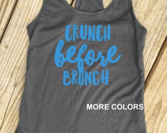 Crunch Before Brunch - Workout Tank - Racerback - Choose your colors!