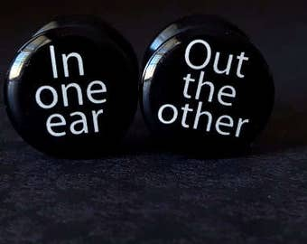 "In One Ear Out The Other Acrylic Plugs (9/16"")"