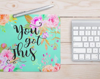 You Got This Floral Mouse Pad | Floral Mouse Pads, Office Decor, Desk Decorations, Mouse Pads, Blue Mouse Pad, Cute Floral Mouse Pads