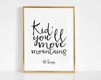 Kids Gift Kid you'll move mountains Nursery Decor Nursery Wall art Kids Print Children Quote Printable Art Inspirational Print Home Decor