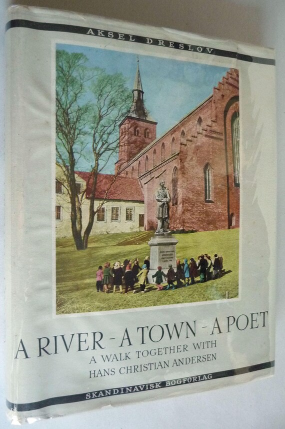 A River - A Town - A Poet: A Walk Together with Hans Christian Anderson 1961 by Aksel Dreslov Signed Denmark Hardcover HC w/ Dust Jacket DJ