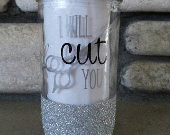 I will cut you glitter tumbler, Hairdresser glitter tumbler, Hairstylist glitter tumbler, Travel tumbler, Birthsay gift