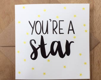 You're a Star Greetings Card - Encouragement Card - Thank You Card - Birthday Card - Friendship Card - Just Because - Congratulations Card