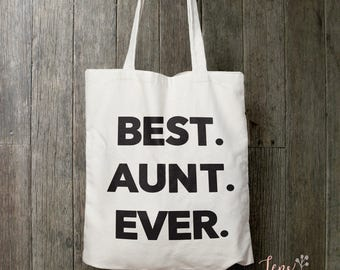 Best Aunt Ever Tote Bag, Fun Tote Bag, Full Cotton Tote Bag, Market Bag, Carry all tote, Custom Tote Bag